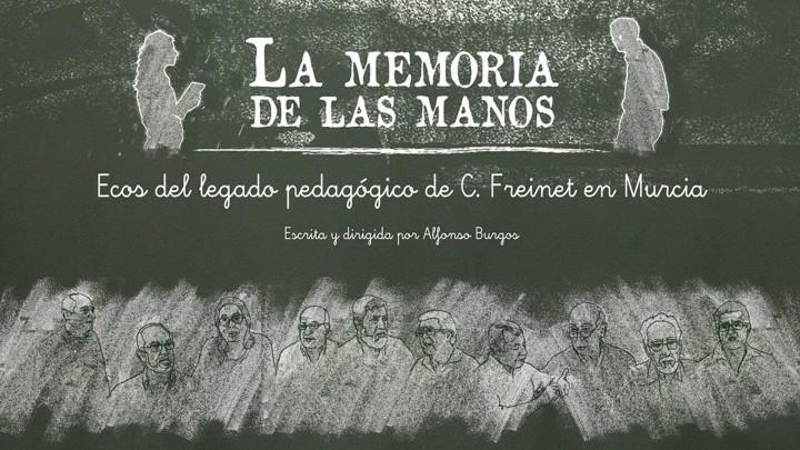 La Memoria de las Manos - Ecos del legado pedagógico de C. Freinet en Murcia