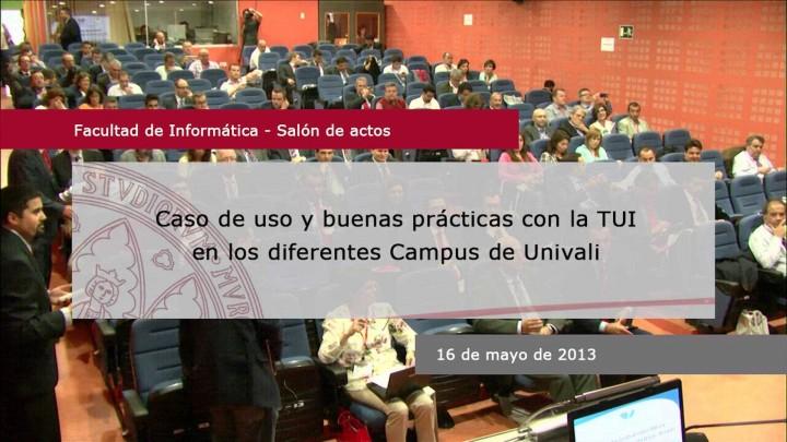 Caso de uso y buenas prácticas con la TUI en los diferentes Campus de Univali