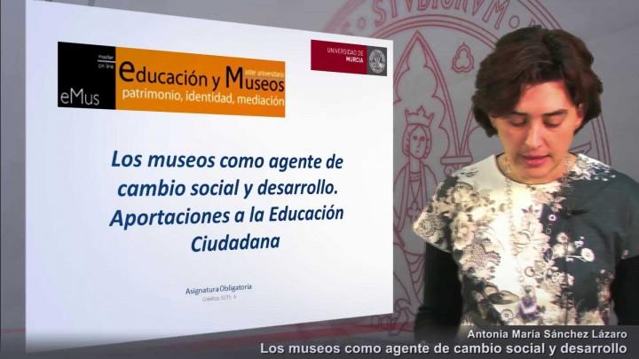 Video de presentación de la asignatura del Máster Educación y Museos:  Los museos como agentes  social y desarrollo. Aproximación a la educación ciuda