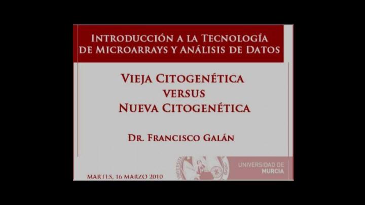 Vieja Citogenética versus Nueva Citogenética. Francisco Galán, Parte 1/2